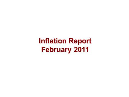 Inflation Report February 2011. Money and asset prices.