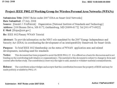 Doc.: IEEE 15-08-0456-00-0000 15-July-2008 Author: FitzPatrick/NIST Submission : NIST Roles under 2007 EISA 1 Project: IEEE P802.15 Working Group for Wireless.
