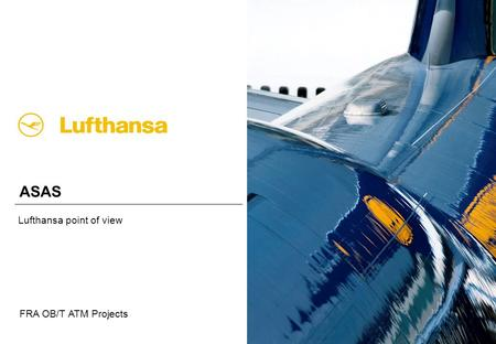 ASAS FRA OB/T ATM Projects Lufthansa point of view.