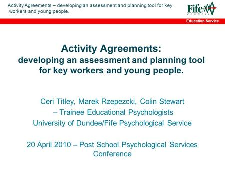 Activity Agreements – developing an assessment and planning tool for key workers and young people. Education Service Activity Agreements: developing an.