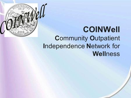 COINWell Community Outpatient Independence Network for Wellness.