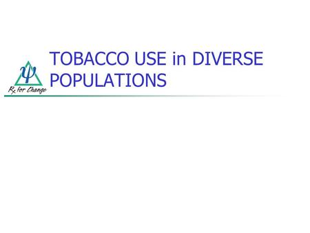TOBACCO USE in DIVERSE POPULATIONS. PREVALENCE of ADULT SMOKING, by RACE/ETHNICITY—U.S., 2007 Centers for Disease Control and Prevention. (2008). MMWR.