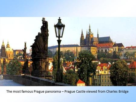 The most famous Prague panorama – Prague Castle viewed from Charles Bridge.