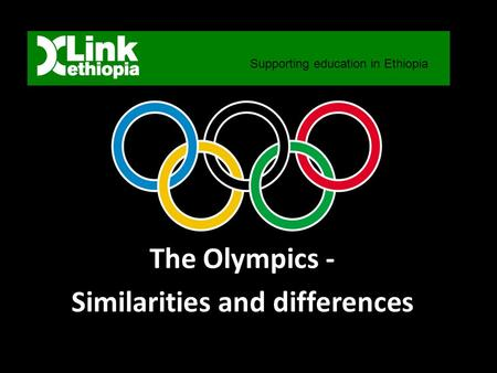 The Olympics - Similarities and differences Supporting education in Ethiopia A shared learning activity (SLA) is not included for the third term, given.