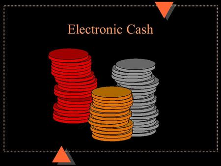"Electronic Cash. Digicash: Ecash u ""With ecash you can pay for access to a database, buy software ora newsletter by email,play a computer game over the."