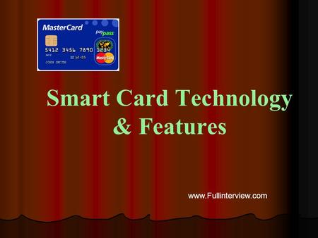 Smart Card Technology & Features www.Fullinterview.com.