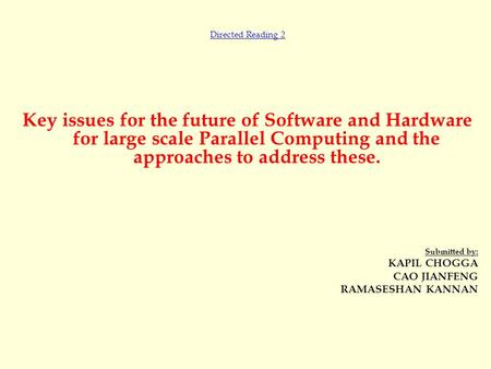 Directed Reading 2 Key issues for the future of Software and Hardware for large scale Parallel Computing and the approaches to address these. Submitted.