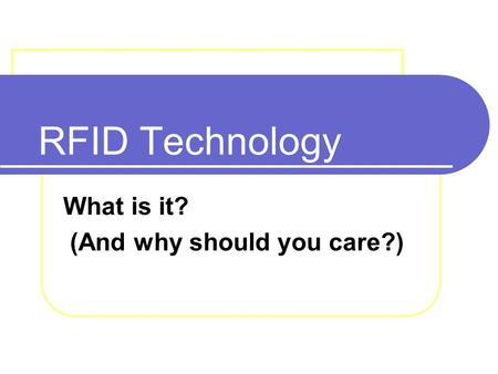 RFID Technology What is it? (And why should you care?)