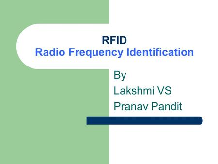RFID Radio Frequency Identification By Lakshmi VS Pranav Pandit.