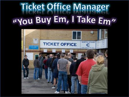 In a nutshell, the ticket office manager is responsible for all aspects of ticket sales for the theatre. From the sales of daily tickets to scheduling.