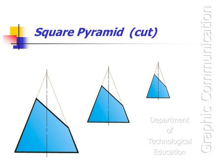 Square Pyramid (cut). Cut Square Pyramid - Problem The given views show the Front Elevation and unfinished Plan of a cut square pyramid. Draw the following.