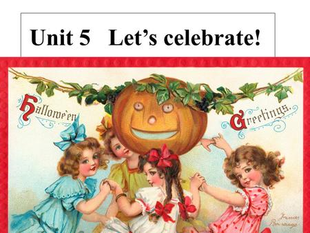 Unit 5 Let's celebrate!. eat moon cakes How do we celebrate (庆祝) the festival? Mid-Autumn Mid-Autumn Festival enjoy the full moon all the family (所有的家庭成员)