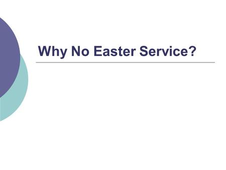 "Why No Easter Service?. History of Easter ""Easter"" comes from the Anglo- Saxon word eastre, meaning ""spring"" or ""dawn goddess"" (Webster's Dict.) ""Easter"""