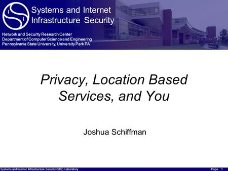 Systems and Internet Infrastructure Security (SIIS) LaboratoryPage Systems and Internet Infrastructure Security Network and Security Research Center Department.