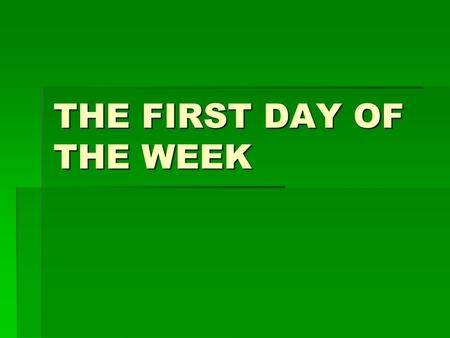"THE FIRST DAY OF THE WEEK. SABBATH – OLD TESTAMENT  DEUT. 5:12-15 – ""Observe the Sabbath day, to keep it holy, as the LORD your God commanded you. 13."