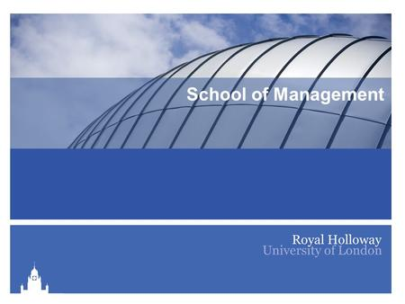 School of Management. Welcome to the School of Management 2011-12.