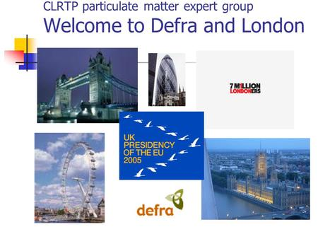 CLRTP particulate matter expert group Welcome to Defra and London.