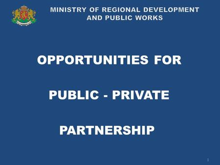 OPPORTUNITIES FOR PUBLIC - PRIVATE PARTNERSHIP 1.