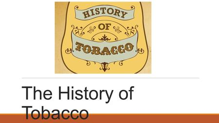 an introduction to tobacco a plant grown for its leaes that are smoked or chewed Flue-cured tobacco is grown in approximately 75 countries from new zealand to germany a typical plant is topped at 20-30 leaves rustica is smoked primarily in water pipes but is occasionally smoked as cigarettes or chewed.