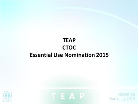 TEAP CTOC Essential Use Nomination 2015. Essential Use Nomination for Laboratory and Analytical Use of CTC - Background China requested 70 t of CTC for.