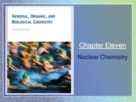 Chapter Eleven Nuclear Chemistry. Copyright © Houghton Mifflin Company. All rights reserved.11 | 2 →CO 11.1 Associated with brain- scan technology is.