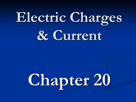 "Electric Charges & Current Chapter 20. Types of electric charge Protons w/ '+' charge ""stuck"" in the nucleus Protons w/ '+' charge ""stuck"" in the nucleus."