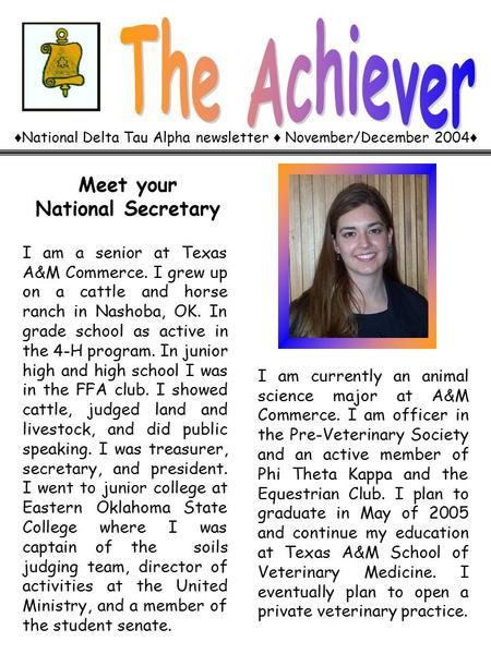 ♦ National Delta Tau Alpha newsletter ♦ November/December 2004 ♦ Meet your National Secretary I am a senior at Texas A&M Commerce. I grew up on a cattle.