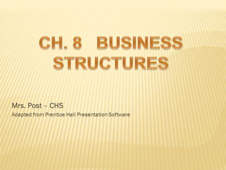 Mrs. Post – CHS Adapted from Prentice Hall Presentation Software.