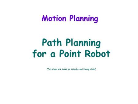 Path Planning for a Point Robot
