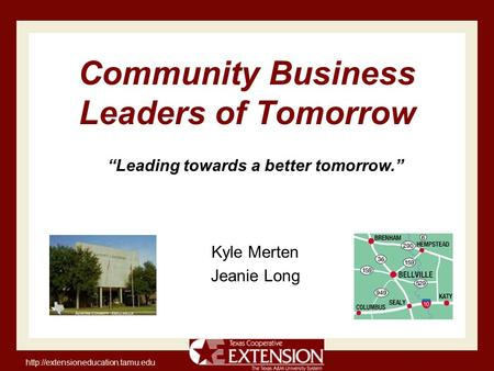 "Community Business Leaders of Tomorrow Kyle Merten Jeanie Long ""Leading towards a better tomorrow."""