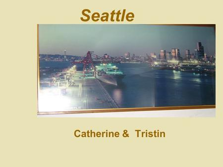Seattle Catherine & Tristin. Map Seattle, Wash. - the largest city in Washington and the seat of King County. - the region's commercial and transportation.