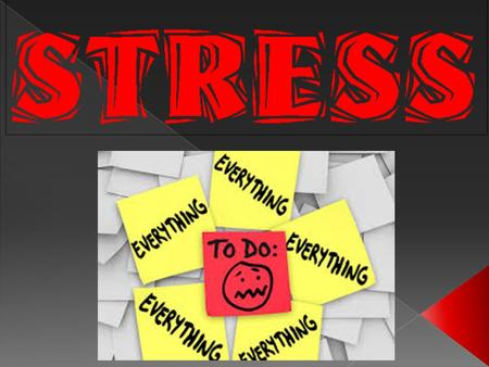 Stress is… a normal physical response to events that make you feel threatened or upset your balance in some way. What is Stress #1.