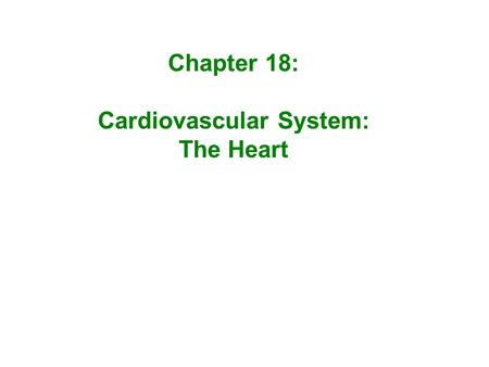 Chapter 18: Cardiovascular System: The Heart. Dr. Norman E. Shumway – performed the first heart transplant in the United States in 1968. The 54-year-old.