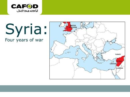 Www.cafod.org.uk Syria: Four years of war. More than 11 million people have been driven from their homes. That's the same number of people who live in.