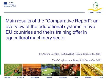 "Main results of the ""Comparative Report"": an overview of the educational systems in five EU countries and theirs training offer in agricultural machinery."