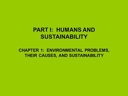 a review of the environmental issues their causes and sustainability Environmental aspects of sustainability: smes and the  aiming to improve their environmental and financial performance and communicate their  smps have a ready .
