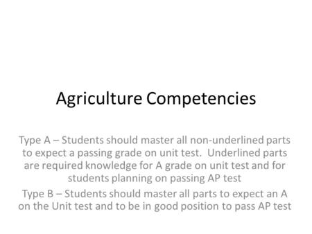 Agriculture Competencies Type A – Students should master all non-underlined parts to expect a passing grade on unit test. Underlined parts are required.