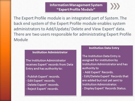 "Information Management System "" Expert Profile Module Information Management System "" Expert Profile Module The Expert Profile module is an integrated."
