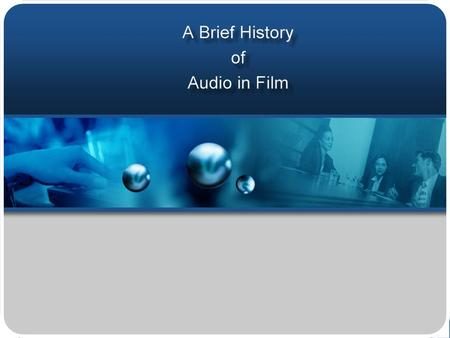 Sound for Film - Early Major Events. RECAP: 3 Challengers to Sound for Film Cost Amplification Synchronization By the early 1900's the synchronization.