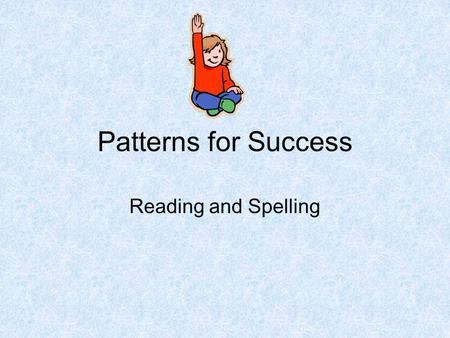 Patterns for Success Reading and Spelling.