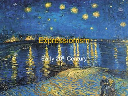 Expressionism Early 20 th Century. Questions What was the Expressionists' aims and philosophies about what art should achieve? What kinds of subjects.