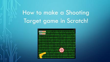 How to make a Shooting Target game in Scratch!. WE ARE GOING TO MAKE A TARGET GAME. This game will have: A Target that will move when clicked. A Timer.