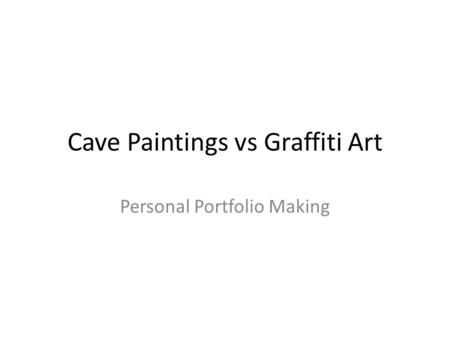 Cave Paintings vs Graffiti Art