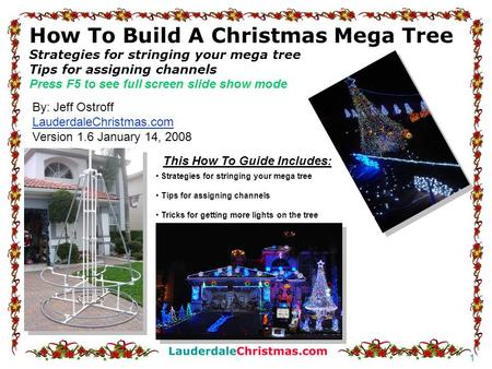 1 How To Build A Christmas Mega Tree Strategies for stringing your mega tree Tips for assigning channels Press F5 to see full screen slide show mode Strategies.