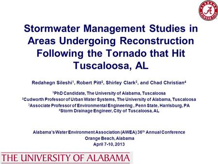 Stormwater Management Studies in Areas Undergoing Reconstruction Following the Tornado that Hit Tuscaloosa, AL Redahegn Sileshi 1, Robert Pitt 2, Shirley.