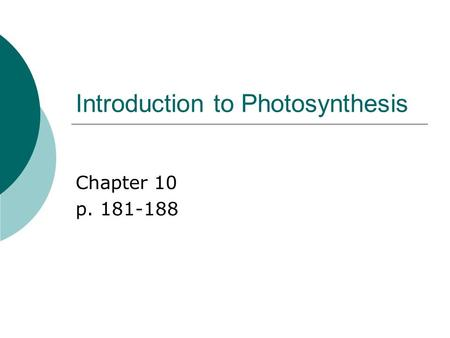 introduction to photosynthesis Diversity in a modern context various views of diversity the definition of diversity depends upon the context extinction and the changing environment atmospheric composition is strongly influenced by biotic factors, particularly photosynthesis extinction is resulting in a profound loss of biological diversity environmental.