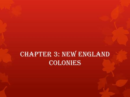 Chapter 3: New England Colonies. King Henry VIII.