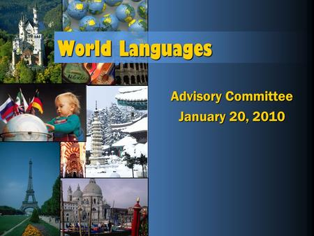World Languages Advisory Committee January 20, 2010.