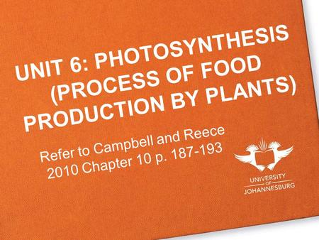UNIT 6: PHOTOSYNTHESIS (PROCESS OF FOOD PRODUCTION BY PLANTS)