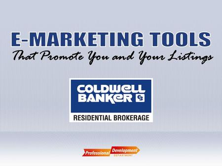 That Promote You and Your Listings. eMarketing Tools Personalized Flyers NRT Do Not Contact Client Connect Realtor.com & CBOnline  Enhanced Personal.